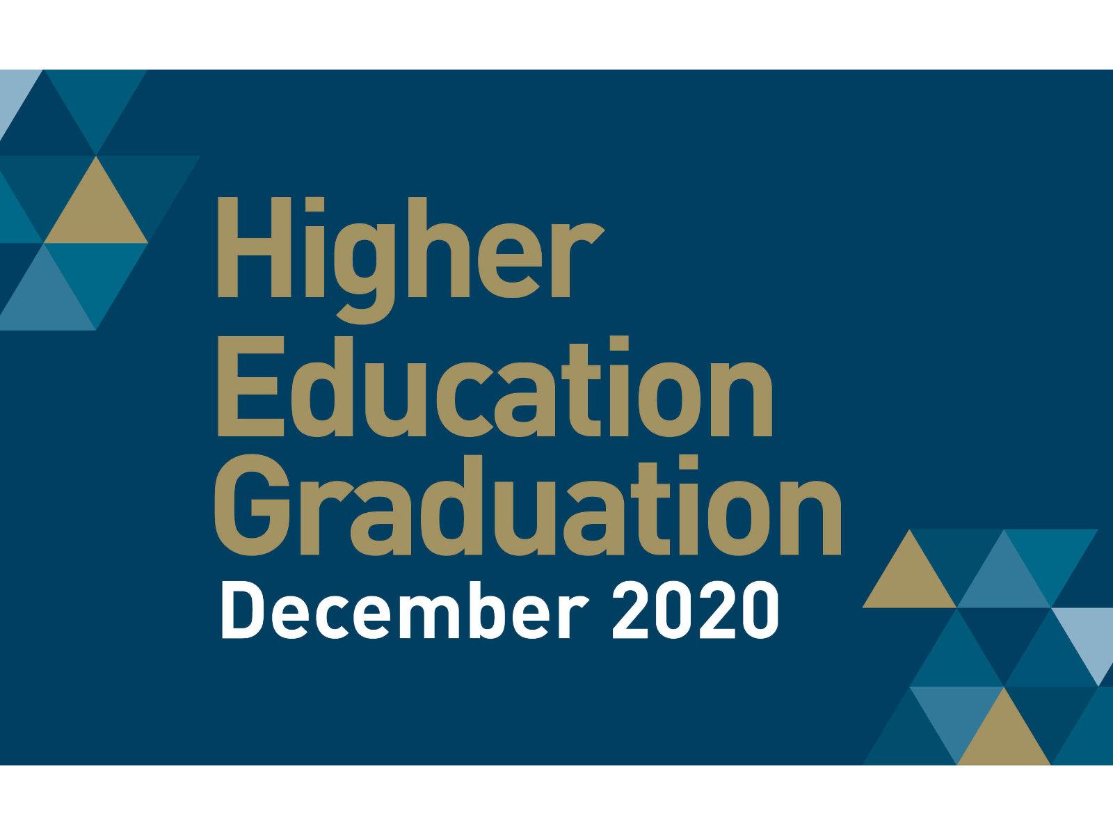 Higher Education Graduation - December 2020.